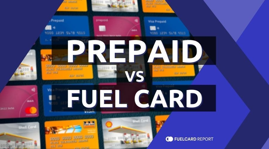Comparing The Differences Between Fuel Cards & Prepaid Cards For Business Fuel Expenses